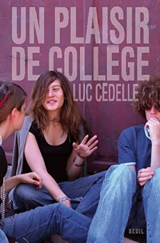 Un plaisir de college (French Edition): Luc Cédelle