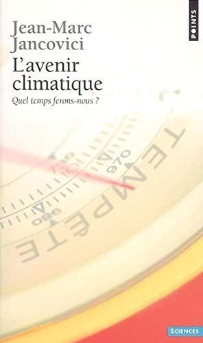 9782020788182: L'Avenir climatique. Quel temps ferons-nous ?