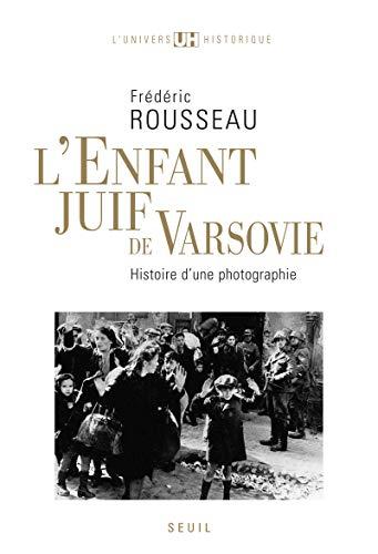 Enfant juif de Varsovie (L'): Rousseau, Frédéric