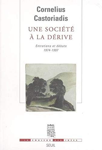 Une societe a la derive (French Edition) (2020788535) by Cornelius Castoriadis
