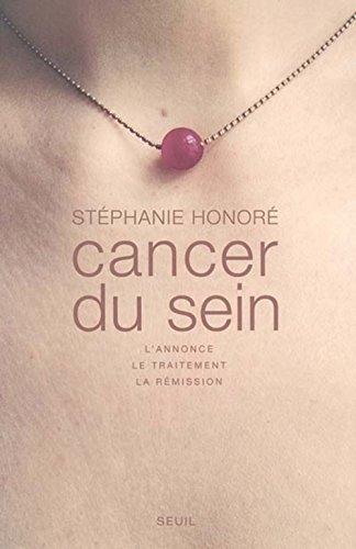 9782020789462: Cancer du sein : L'annonce, le traitement, la rémission