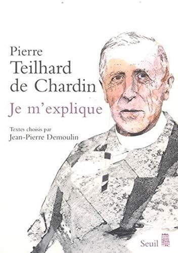Je m'explique (Sciences humaines (H.C.)) (French Edition) (9782020790659) by Pierre Teilhard De Chardin