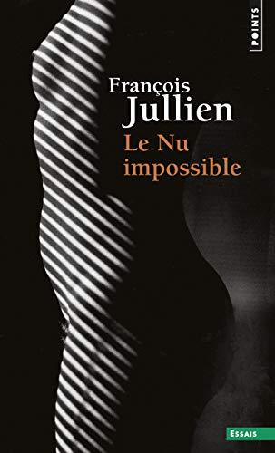 Nu impossible (Le): Jullien, Fran�ois
