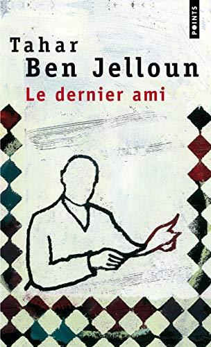 Dernier ami (Le): Ben Jelloun, Tahar