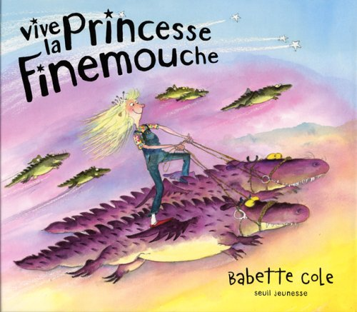 Vive la princesse Finemouche (French Edition) (2020802198) by Babette Cole