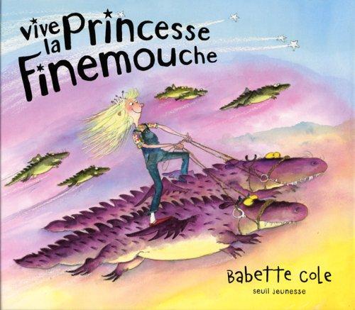 Vive la princesse Finemouche (French Edition) (9782020802192) by Babette Cole