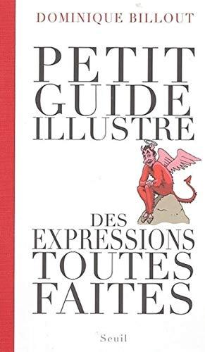 9782020812375: Petit guide illustré des expressions toutes faites (French Edition)