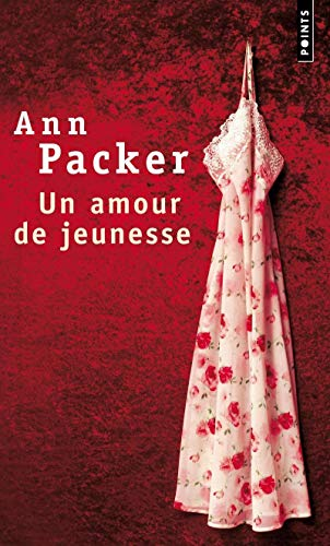 Un Amour de Jeunesse (French Edition) (2020813483) by Packer, Ann