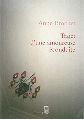 9782020816717: Trajet d'une amoureuse econduite (French Edition)