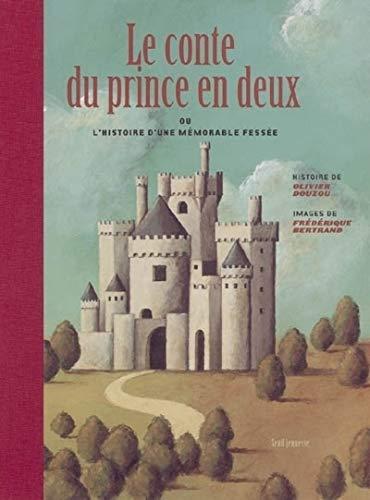 9782020816878: Le conte du prince en deux ou l'histoire d'une m�morable fess�e