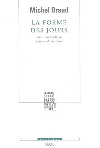 La forme des jours (French Edition): Michel Braud