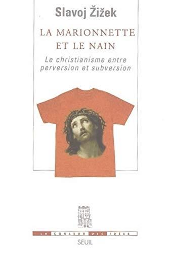 MARIONNETTE ET LE NAIN CHRISTIANISME ENT: ZIZEK SLAVOJ