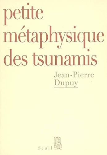 petite metaphysique des tsunamis (2020821699) by Jean-Pierre Dupuy