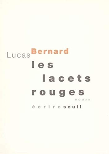 Lacets rouges (Les): Bernard, Lucas