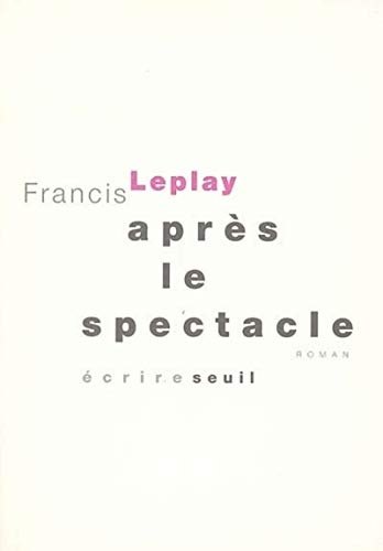 Après le spectacle: Leplay, Francis