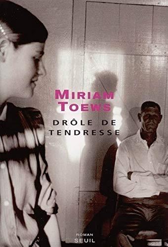 Drôle de tendresse (French Edition): Miriam Toews