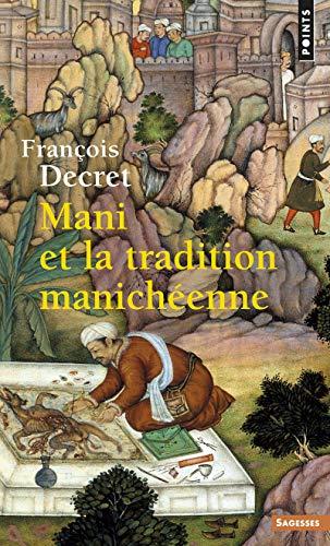 9782020826747: Mani Et La Tradition Manich'enne (Points sagesses)