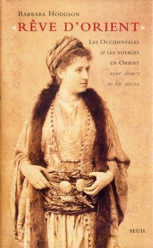 9782020827140: Rêve d'Orient : Les Occidentales et les voyages en Orient XVIIIe-début du XXe siècle