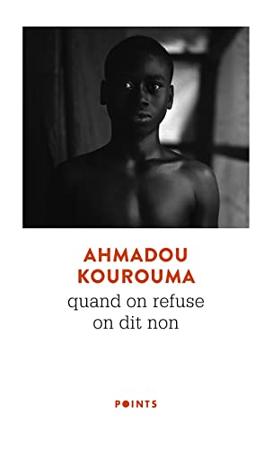 Quand on refuse on dit non (9782020827218) by Ahmadou Kourouma
