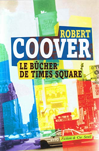 Le bucher de Times Square (French Edition): Robert Coover