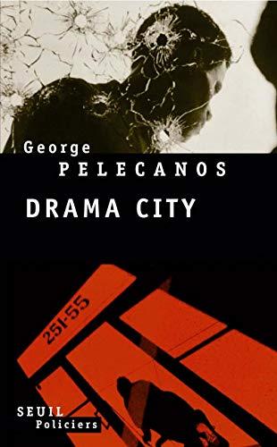 Drama City: Pelecanos, George P.
