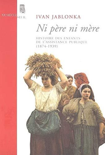Ni pere ni mere (French Edition): Ivan Jablonka