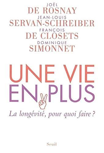 Une vie en plus (French Edition): Joël de Rosnay