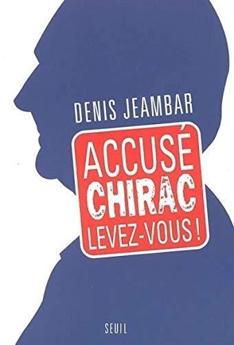 9782020845854: Accusé Chirac, levez-vous !