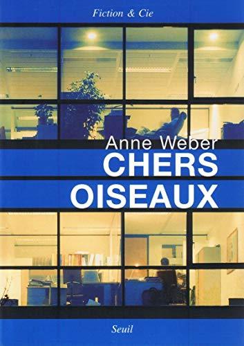 Chers oiseaux: Weber, Anne