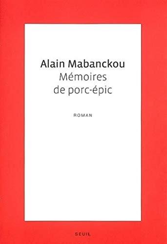 Mémoires de porc-épic: Alain Mabanckou