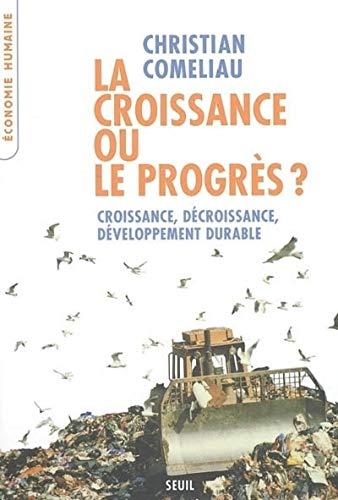 9782020848305: La croissance ou le progrès ? : Croissance, décroissance, développement durable