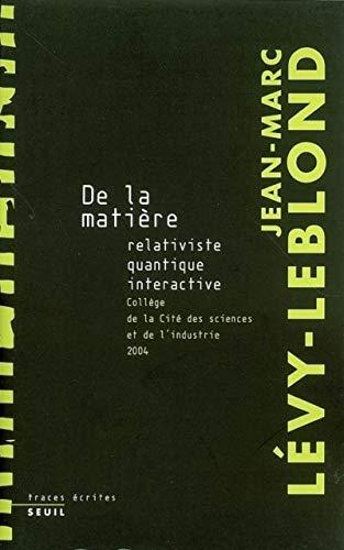 De la matière: L�vy-Leblond, Jean-Marc