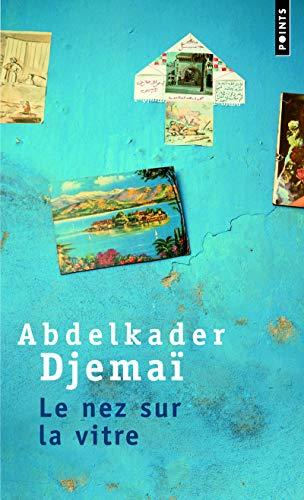 Nez sur la vitre (Le): Djemaï, Abdelkader