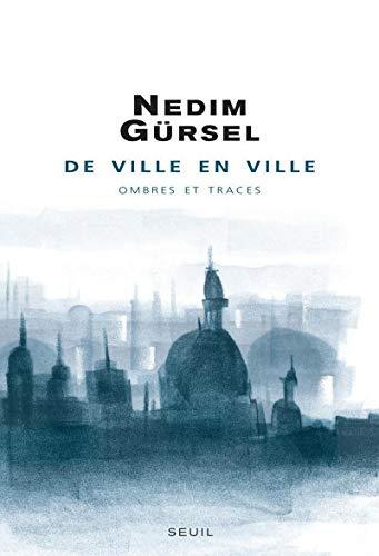 De ville en ville (French Edition): Nedim Gürsel