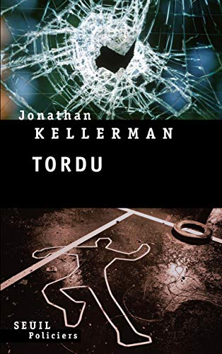 Tordu (French Edition): Jonathan Kellerman
