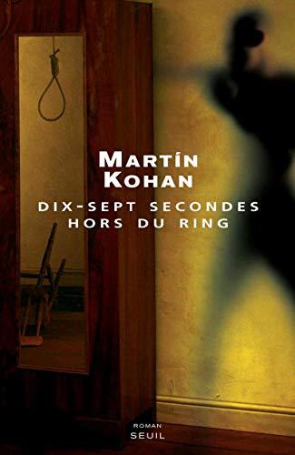 Dix-sept secondes hors du ring: Kohan, Martin