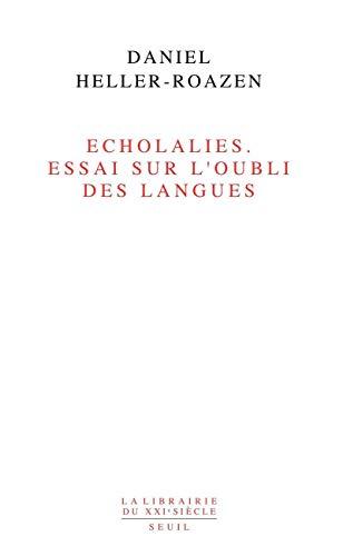 9782020859240: Echolalies : Essai sur l'oubli des langues