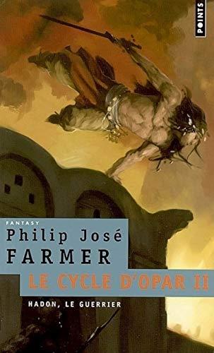 Cycle d'Opar (Le), t. 02: Farmer, Philip José