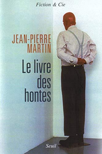 Livre des hontes (Le): Martin, Jean-Pierre