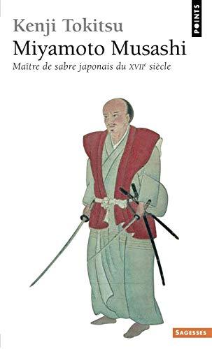 9782020861069: Miyamoto Musashi . Ma+tre de Sabre Japonais Du Xviie Si'cle. L'Homme Et L'Oeuvre, Mythe Et R'Alit' (English and French Edition)