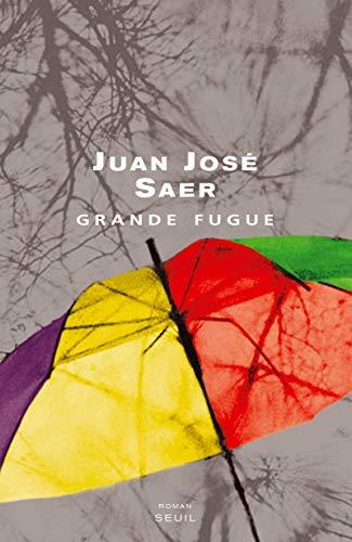 Grande fugue (French Edition): Juan-José Saer