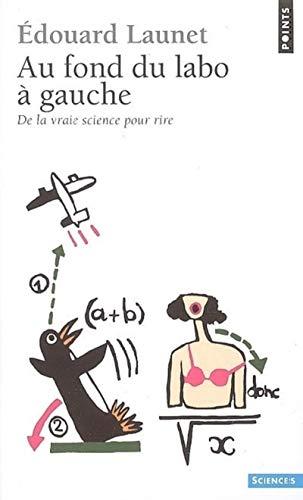 9782020861137: Au Fond Du Labo Gauche. de La Vraie Science Pour Rire (English and French Edition)