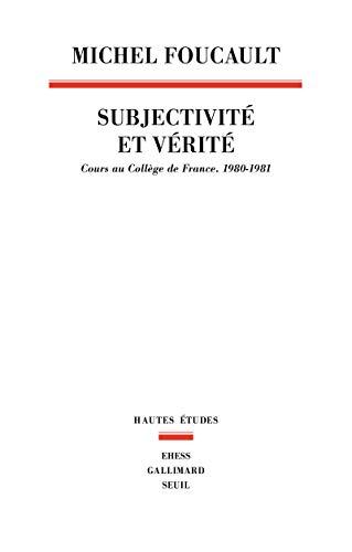Subjectivité et vérité: Michel Foucault