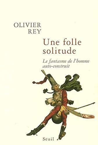 Une folle solitude: Rey, Olivier