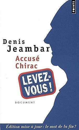 Accusé Chirac, levez-vous!: Jeambar, Denis