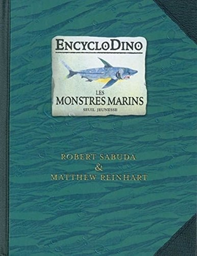 9782020868761: EncycloDino - Les Monstres Marins - ( Sea Monsters - in French ) (French Edition)