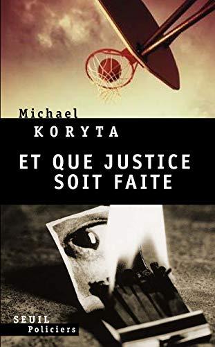 Et que justice soit faite: Koryta, Michael