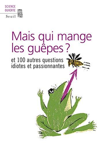Que Mange Les Guepes 9782020872263: mais qui mange les guêpes ? : et 100 autres questions