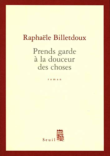 9782020873390: Prends garde à la douceur des choses (French Edition)