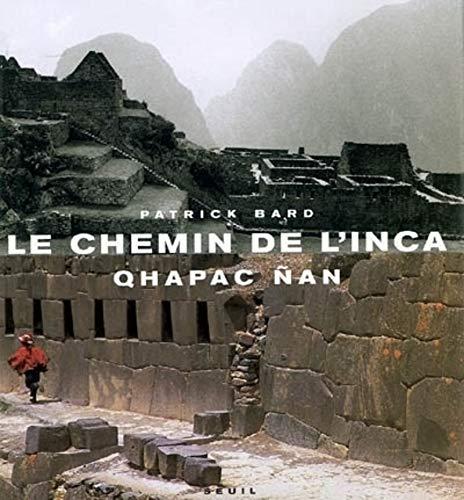 Le Chemin De L'inca: Bard, Patrick